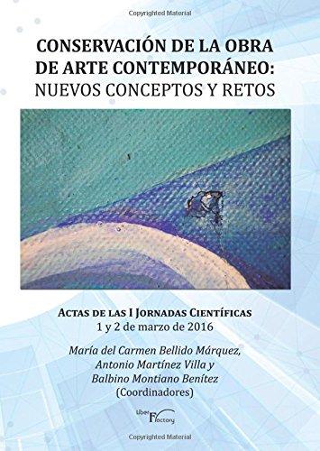 Conservacion de la obra de arte contemporaneo - Nuevos conceptos y retos (Las artes) (Spanish Edition) [Maria del Carmen Bellido Marquez] (Tapa Blanda)