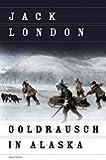 Goldrausch in Alaska , Erzählungen