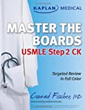 img - for Kaplan Medical USMLE Master the Boards Step 2 CK (Kaplan Medical Master the Boards) book / textbook / text book
