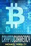 CRYPTOCURRENCY: The Complete Basics Guide For Beginners. Bitcoin, Ethereum, Litecoin and Altcoins, Trading and Investing, Mining, Secure and Storing, ICO and Future of Blockchain and Cryptocurrencies Picture
