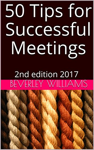 Book: 50 Tips for Successful Meetings - 2nd edition 2017 (Spearmint Tips Booklets Book 8) by Beverley Williams