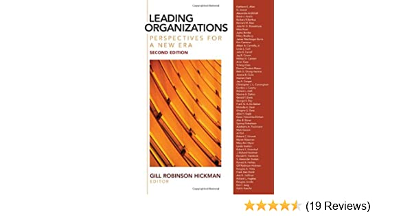 Amazon.com  Leading Organizations  Perspectives for a New Era  (9781412939089)  Gill R. (Robinson) Hickman  Books 7c12d65dedd