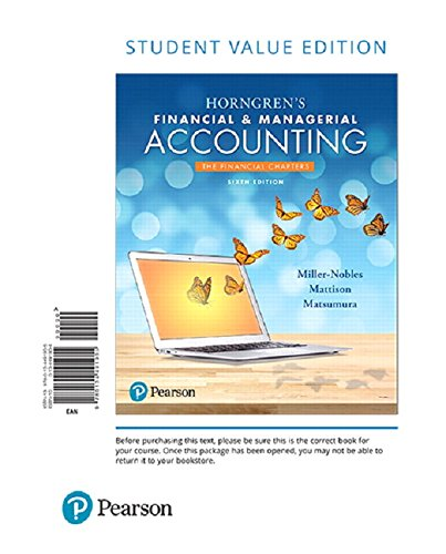 134642864 - Horngren's Financial & Managerial Accounting, The Financial Chapters, Student Value Edition Plus MyLab Accounting with Pearson eText -- Access Card Package (6th Edition)