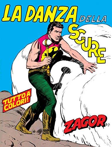 Zagor. La danza della scure: Zagor 010 a colori. La danza della scure (Zagor Edizione a colori Vol. 10) (Italian Edition)