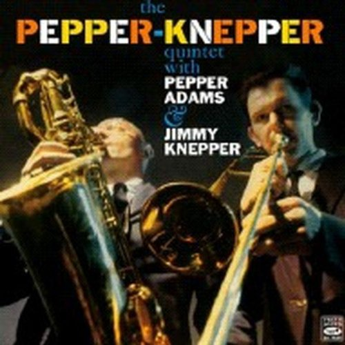 The Pepper Knepper Quintet with Pepper Adams and Jimmy Knepper