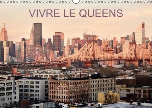 Vivre Le Queens 2018: Une Balade En 13 Images Dans Les Rues Et Parcs Du Queens a New-York . (Calvendo Places) (French Edition) by Calvendo Verlag GmbH