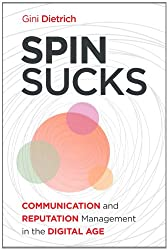 Spin Sucks: Communication and Reputation Management in the Digital Age (Que Biz-Tech)