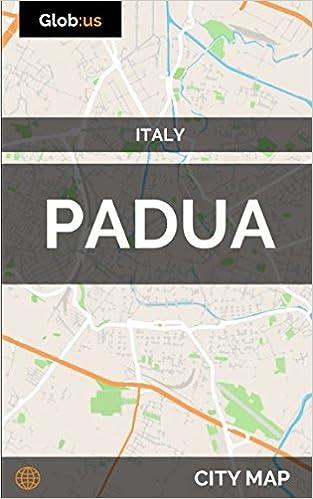 Padua Italy City Map Jason Patrick Bates 9781980385424 Amazon