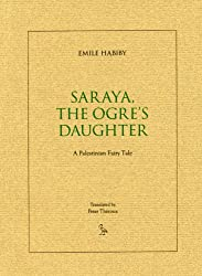 Saraya: The Ogre's Daughter: a Palestinian Fairy Tale