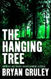 Front cover for the book The Hanging Tree by Bryan Gruley