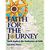 Faith for the Journey: Youth Explore the Confession of Faith