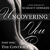 The Contract: Uncovering You, Book 1 | Scarlett Edwards