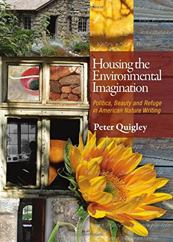 Download Housing the Environmental Imagination: Beauty, Politics, and Refuge in American Nature Writing pdf