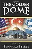 The Golden Dome, Bernard Steele, 1609762363