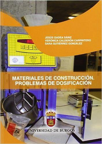 MATERIALES DE CONSTRUCCION. PROBLEMAS DE DOSIFICACION: JESUS GADEA SAINZ: 9788492681464: Amazon.com: Books
