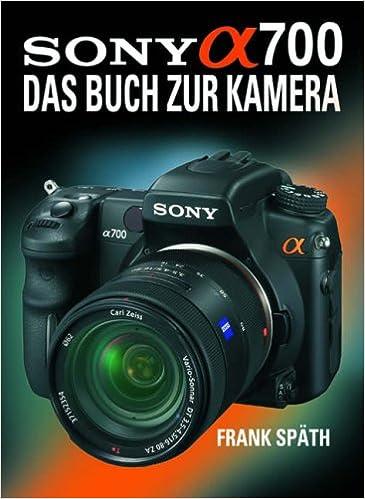 Sony Alpha 700: Das Buch zur Kamera: Amazon.es: Frank Späth ...