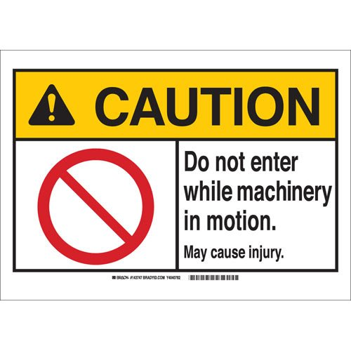 Sign Black//Red//Yellow on White 7 H x 10 W Brady 143743 AluminumCaution Do not Enter While Machinery in Motion May Cause Injury
