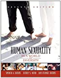 Human Sexuality in a World of Diversity (paperbound) (7th Edition)