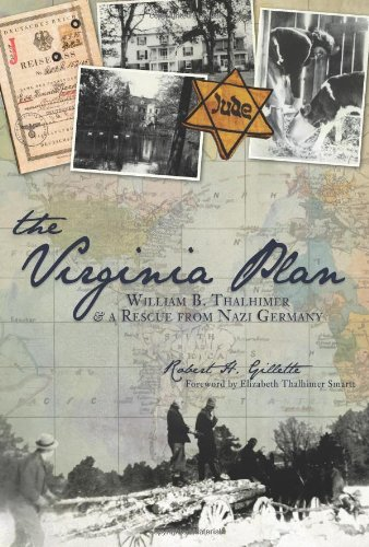 The Virginia Plan: William B. Thalhimer & a Rescue from Nazi Germany (American Heritage)
