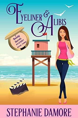 Eyeliner & Alibis: Beauty Secrets Mystery Book 3 by [Damore, Stephanie]