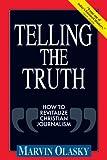 Telling the Truth, Marvin Olasky, 0891078851