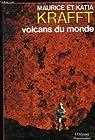Les volcans du Monde par Krafft