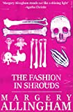 The Fashion in Shrouds (A Campion Mystery)