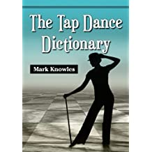 The Tap Dance Dictionary by Mark Knowles (2012-05-10)