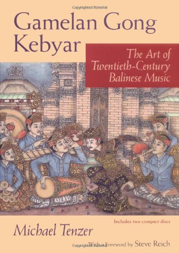 Gamelan Gong Kebyar: The Art of Twentieth-Century Balinese Music (Chicago Studies in Ethnomusicology) by Michael Tenzer (2000-08-01) (Balinese Gong)
