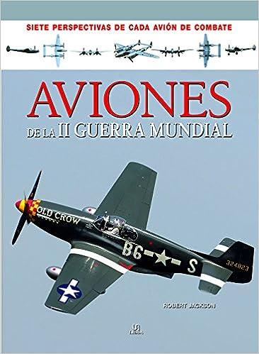 Aviones de la II Guerra Mundial (Siete Perspectivas): Amazon ...