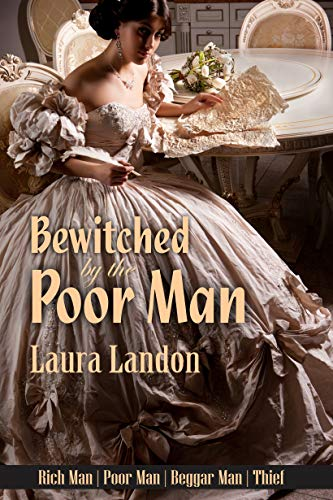 Bewitched by the Poor Man: A Laura Landon Novel (Rich Man   Poor Man   Beggar Man   Thief Book 2)