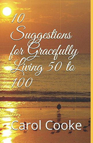 Download 10 Suggestions for Gracefully Living 50 to 100 pdf