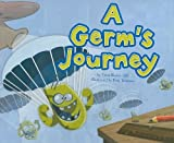 img - for A Germ's Journey (Follow It!) by Rooke, M.D., Thom (February 1, 2011) Paperback book / textbook / text book