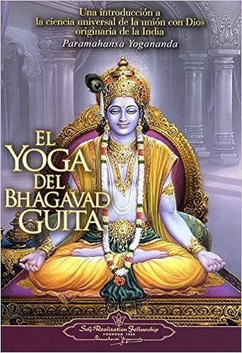 El Yoga del Bhagavad Guita (The Yoga of the Bhagavad Gita ...