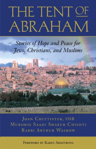 Cover of The Tent of Abraham: Stories of Hope and Peace for Jews, Christians, and Muslims