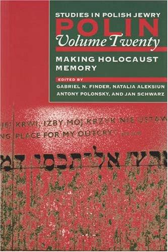 polin-studies-in-polish-jewry-volume-20-making-holocaust-memory