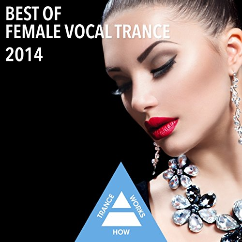 Female Vocal Songs - Best Of Female Vocal Trance 2014