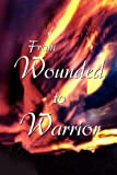 From Wounded to Warrior, Carla McDonough, 1436390818