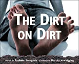 The Dirt on Dirt, Paulette Bourgeois, 1554531012