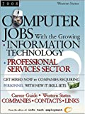 Computer Jobs with the Growing Information Technology Professional Services Sector: Western States, , 1933639334