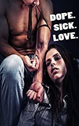 Dope. Sick. Love. (Wilde Crimes Book 1)