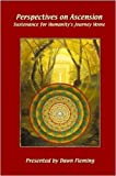 Perspectives on Ascension, Dawn Fleming, 0615239307