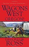 Wagons West Oregon!, Dana Fuller Ross, 0786021985