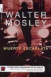 Muerte Escarlata, Walter Mosley, 8496284581