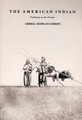 The American Indian: Prehistory to the Present by Gibson Arrell Morgan (1979-01-02) Paperback