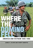 Where the Domino Fell: America and Vietnam 1945-1995, James S. Olson, Randy W. Roberts, 1405182229