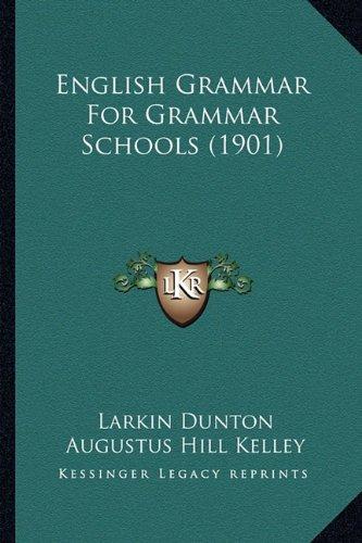 English Grammar For Grammar Schools (1901) ebook