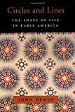 CIRCLES AND LINES (The William E. Massey Sr. Lectures in the History of American Civilization)