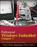 Professional Windows Embedded Compact 7, Thierry Joubert and David Jones, 1118050460