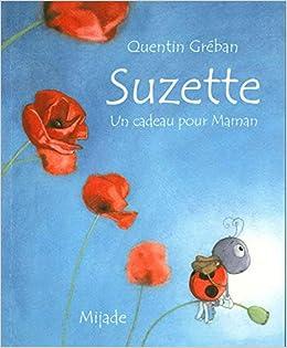 Suzette Un cadeau pour Maman: Amazon.ca: Gréban, Quentin: Books